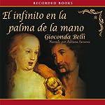 El Infinito en la Palma de la Mano [The Infinite in the Palm of Your Hand (Texto Completo)] | Gioconda Belli