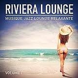 Riviera Lounge, Vol. 1 (Musique Jazz Lounge relaxante)