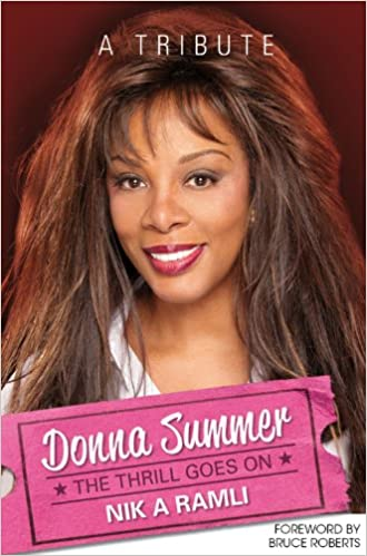Donna Summer: The Thrill Goes On, A Tribute: Nik A  Ramli
