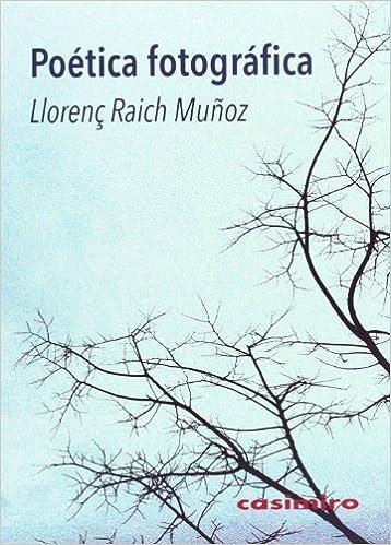 Descargar gratis Poética Fotográfica, Colección Historia (historia (casimiro)) PDF