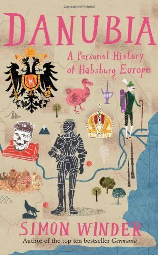 Download Danubia: A Personal History of Habsburg Europe by Winder, Simon (2013) Hardcover ebook