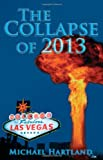 The Collapse of 2013, Michael Hartland, 061529040X