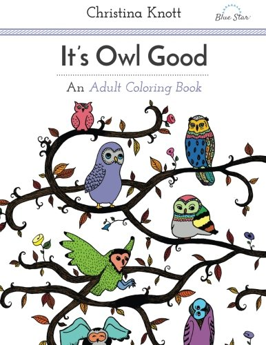 owl adult coloring books its owl good an adult coloring book