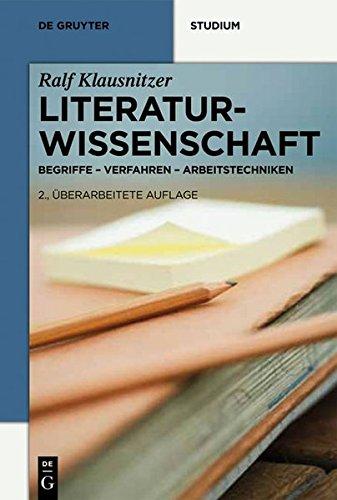 Literaturwissenschaft: Begriffe - Verfahren - Arbeitstechniken (De Gruyter Studium)
