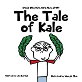 The Tale of Kale: Based on a Real Kid's Real Story by Lisa Borden (2015-11-25)