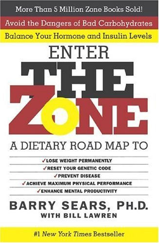 The Zone: A Revolutionary Life Plan to Put Your Body in Total...