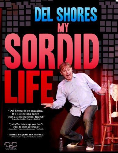 Del Shores: My Sordid Life ()