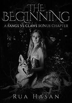 The Beginning: A Fangs vs Claws Bonus Chapter by [Hasan, Rua]
