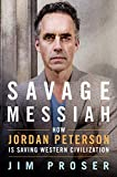 img - for Savage Messiah: How Dr. Jordan Peterson Is Saving Western Civilization book / textbook / text book