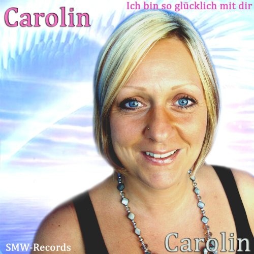 ich bin so gl cklich mit dir by carolin on amazon music. Black Bedroom Furniture Sets. Home Design Ideas