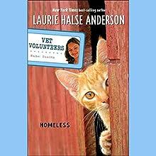 Homeless: Vet Volunteers Audiobook by Laurie Halse Anderson Narrated by Lauren Davis