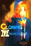 Cloning the Messenger, Billie Ellis, 0595138500