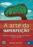 Arte da Imperfeicao (Em Portugues do Brasil)