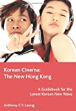 img - for Korean Cinema: The New Hong Kong by Anthony Leong (2006-07-06) book / textbook / text book