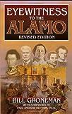 Eyewitness to the Alamo, Bill Groneman, 1556228465