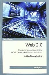 Web 2.0. Una Descripción Muy Sencilla De Los Cambios Que Estamos Viviendo (Spanish Edition)