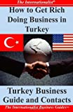 How to Get Rich Doing Business in Turkey, Patrick Nee, 1495430634