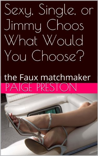 Sexy, Single, or Jimmy Choos What Would You Choose?: the Faux matchmaker (Professional photos and nothing?)