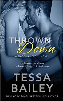Book Thrown Down by Tessa Bailey (2016-03-28)