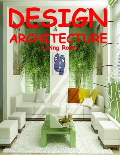 DESIGN & ARCHITECTURE Living Room (Volume 1)