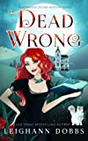 Dead Wrong (Blackmoore Sisters Cozy Mystery Series) (Volume 1) by  Leighann Dobbs in stock, buy online here
