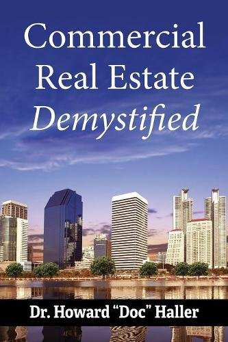 Commercial Real Estate, Demystified: How to Profit from Cash-Flowing Commercial Real Estate
