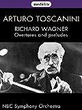 Arturo Toscanini - Wagner, Overtures and preludes (Tannhäuser, Lohengrin, Die Walküre)