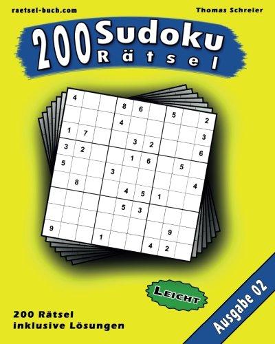 200 leichte Zahlen-Sudoku 02: 200 leichte 9x9 Sudoku mit Lösungen, Ausgabe 02 (200 Sudoku Rätsel Leicht, Band 2)