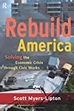 Rebuild America: Solving the Economic Crisis Through Civic Works