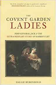 The covent garden ladies pimp general jack the extraordinary story of harris for Harris s list of covent garden ladies