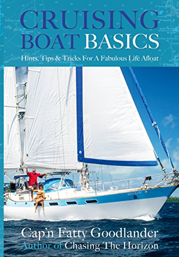Cruising Boat Basics: Hints, Tips, and Tricks for a Fabulous Life Afloat cover