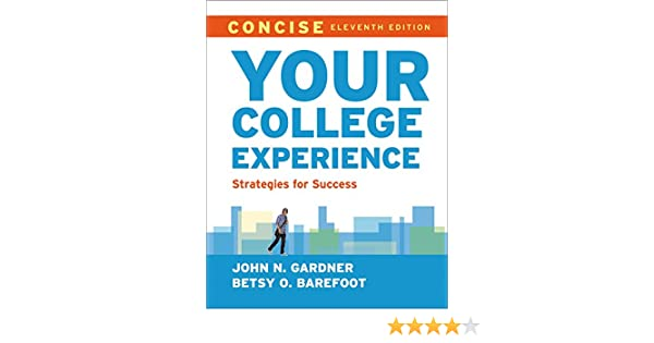 Your college experience concise strategies for success john n your college experience concise strategies for success john n gardner betsy o barefoot 9781457672521 amazon books fandeluxe Choice Image