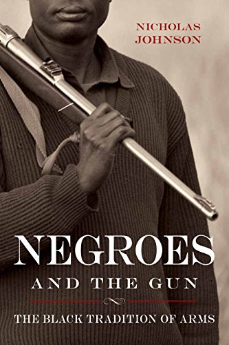 Negroes and the Gun: The Black Tradition of Arms