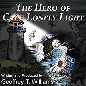 The Hero of Cape Lonely Light Audiobook