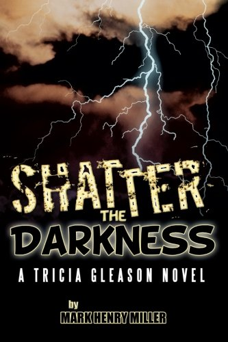 Shatter the Darkness: A Tricia Gleason novel