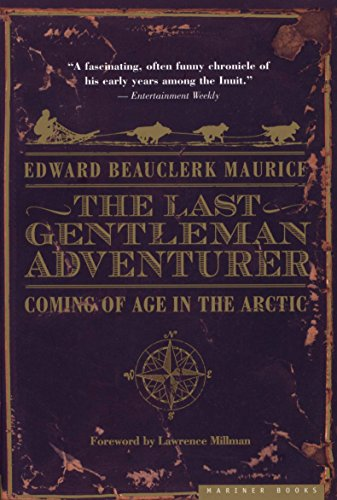 Amazon the last gentleman adventurer coming of age in the the last gentleman adventurer coming of age in the arctic by maurice edward fandeluxe Images