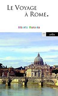 Le voyage à Rome, Moravia, Alberto