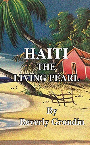 Haiti, The Living Pearl