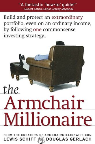 Armchair Millionaire: How Ordinary People Can Build Extraordinary Wealth