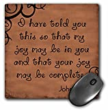 3dRose LLC 8 x 8 x 0.25 Inches Mouse Pad, Bible Verse John 15 11 Brown Background Bible Christian Inspirational Saying (mp_150069_1)