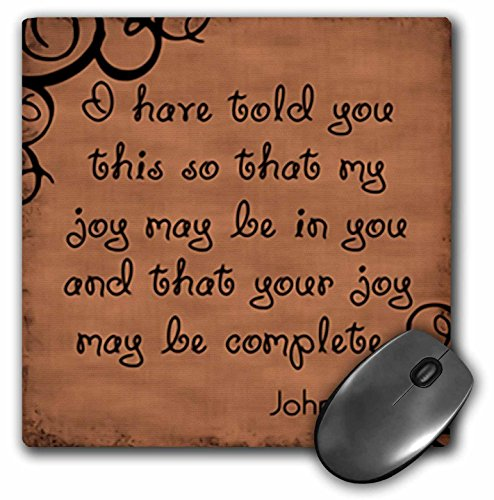 3dRose LLC 8 x 8 x 0.25 Inches Mouse Pad, Bible Verse John 15 11 Brown Background Bible Christian Inspirational Saying (mp_150069_1)