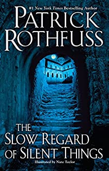 The Slow Regard of Silent Things (The Kingkiller Chronicle) by [Rothfuss, Patrick]