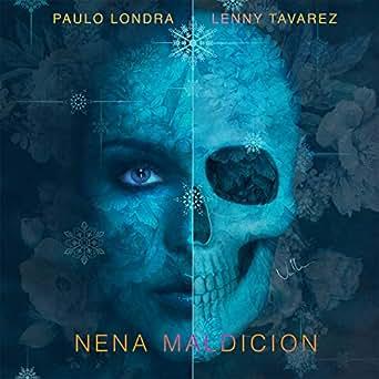 Amazon.com: Nena Maldición (feat. Lenny Tavárez): Paulo ...