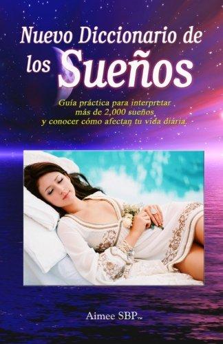 Nuevo Diccionario de los Sueños: Más de 2000 sueños revelados (Spanish Edition) (Suenos Los Diccionario De)