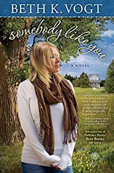 Somebody Like You: A Novel by [Vogt, Beth K.]