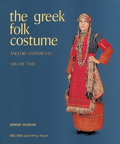 The Greek Folk Costume Volume 2: Costumes with the (Greek Costume History)