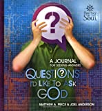 Questions I'd Like to Ask God, Joel Anderson and Mathew Price, 1582293546