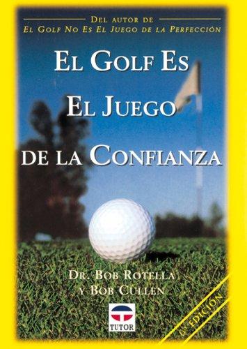Descargar Libro El Golf Es El Juego De La Confianza Bob Rotella