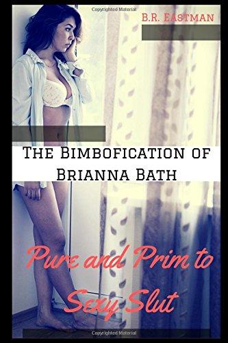 the-bimbofication-of-brianna-bath-pure-and-prim-to-sexy-slut-the-bimbofication-of-woman