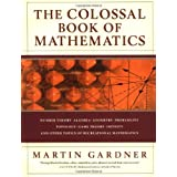 Colossal Book of Mathematics: Classic Puzzles Paradoxes And Problems